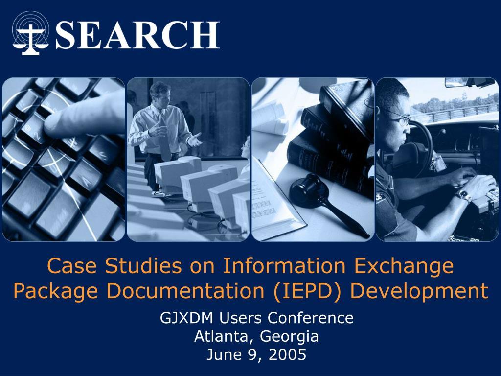 Case Studies on Information Exchange Package Documentation (IEPD) Development