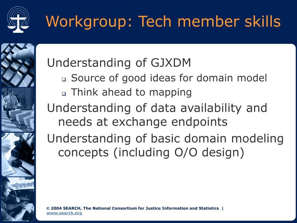Workgroup: Tech member skills