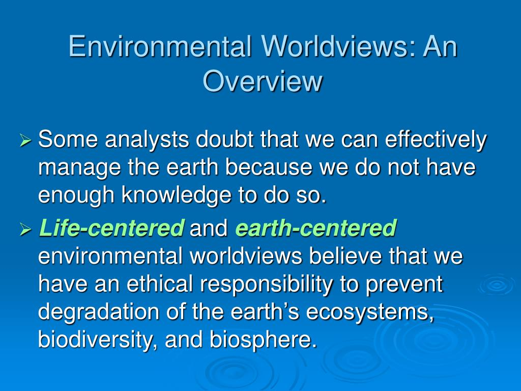 Environmental Worldviews: An Overview