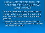human centered and life centered environmental worldviews