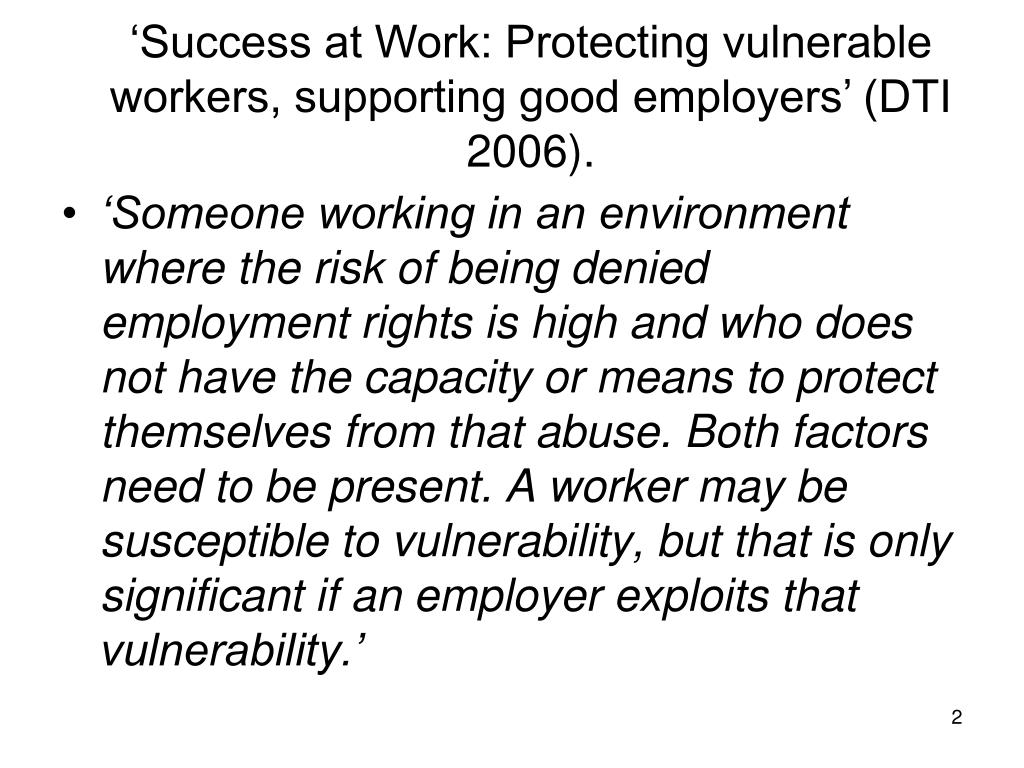 'Success at Work: Protecting vulnerable workers, supporting good employers' (DTI 2006).