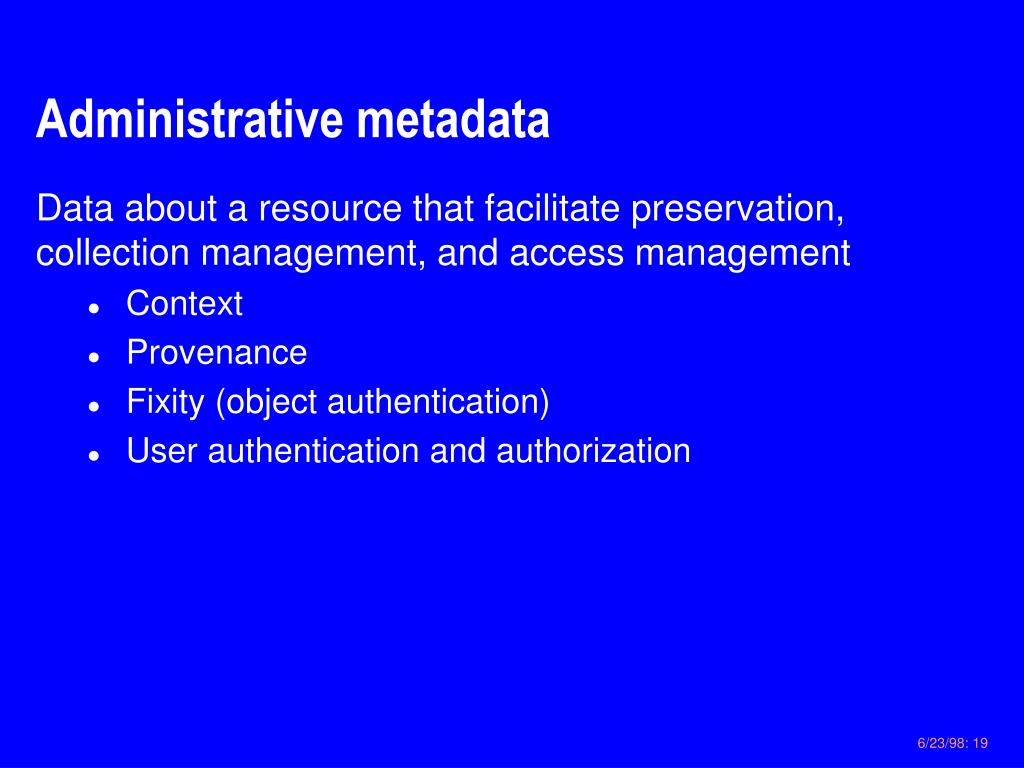Administrative metadata