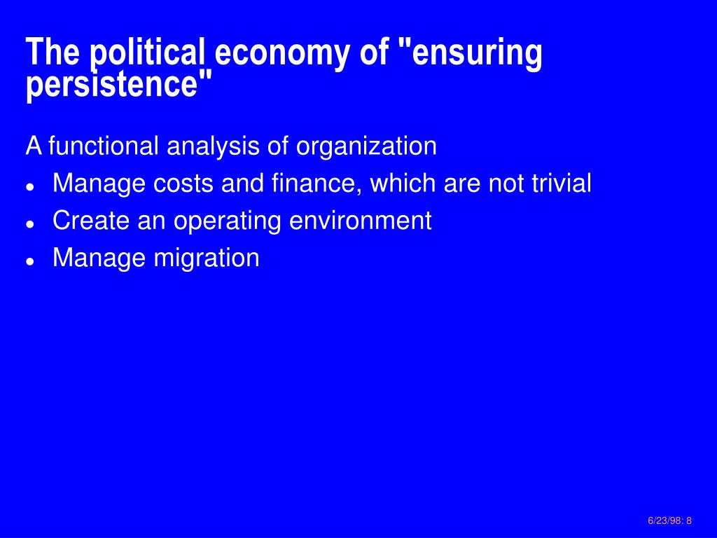 "The political economy of ""ensuring persistence"""