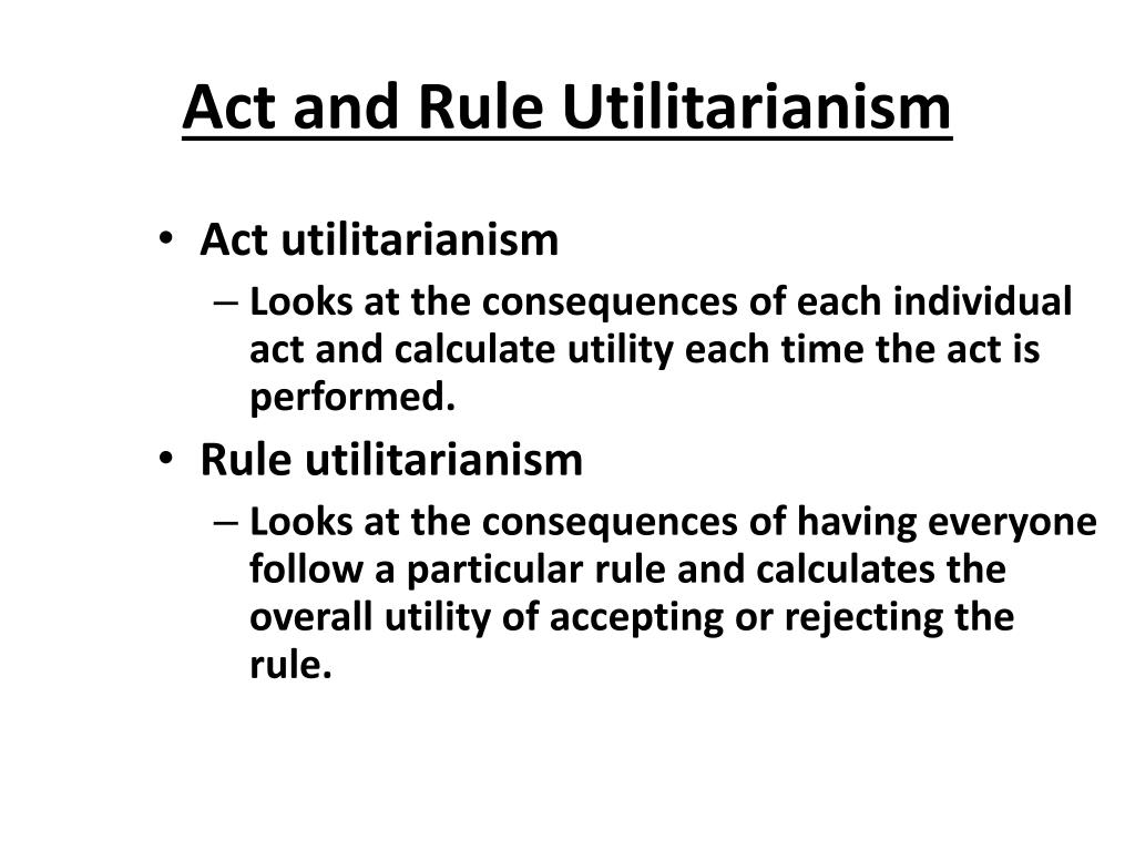act utilitarianism Utilitarianism act utilitarianism is the view that the morally right action is the one that will yield the highest amount of social utility under the conditions in place act utilitarianism considered only the results or consequences of that single act.