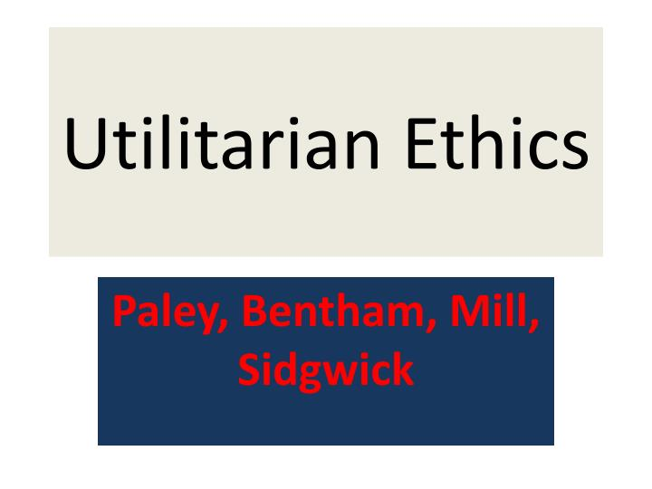 a description of the utilitarianism concept and ethics Essays and criticism on john stuart mill's utilitarianism - critical essays the philosophy is said to derive from the classical concept of hedonism we need to understand that utilitarianism is a consequentialist system of ethics that is, utilitarianism does not look at the motives.