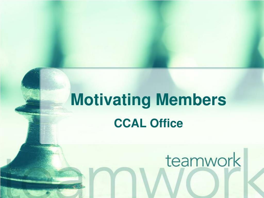 Motivating Members