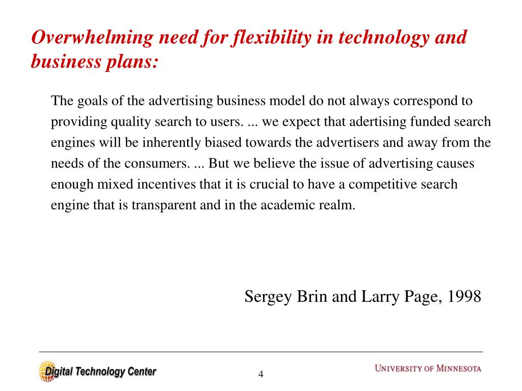 Overwhelming need for flexibility in technology and business plans: