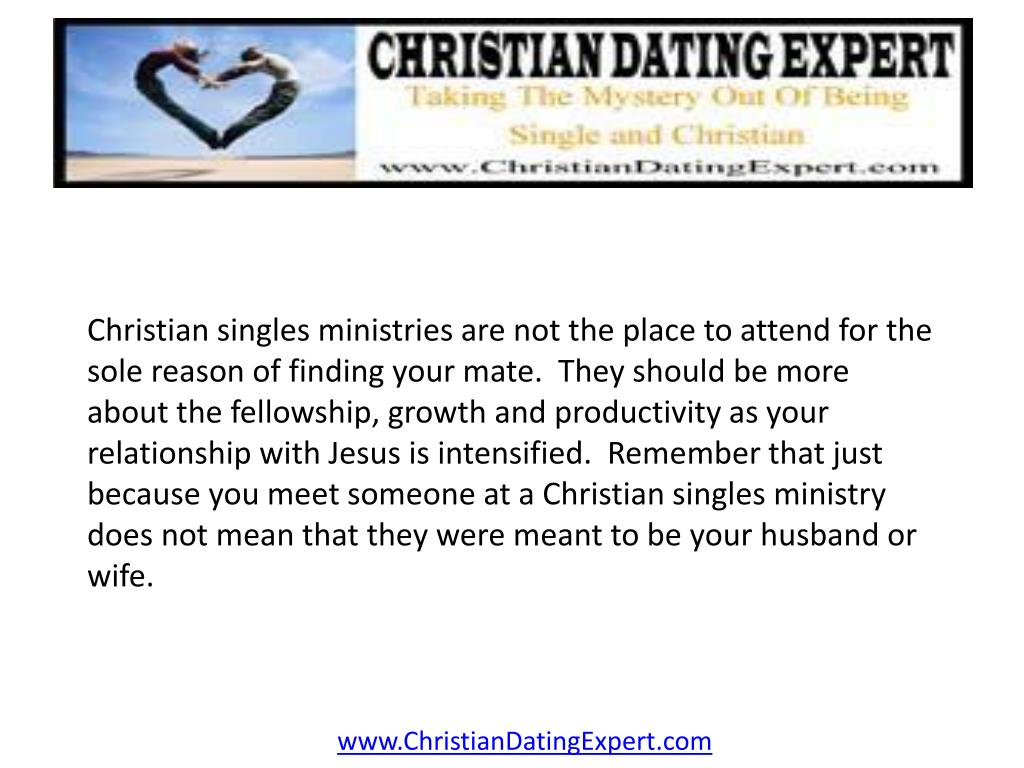 Christian singles ministries are not the place to attend for the sole reason of finding your mate.  They should be more about the fellowship, growth and productivity as your relationship with Jesus is intensified.  Remember that just because you meet someone at a Christian singles ministry does not mean that they were meant to be your husband or wife.