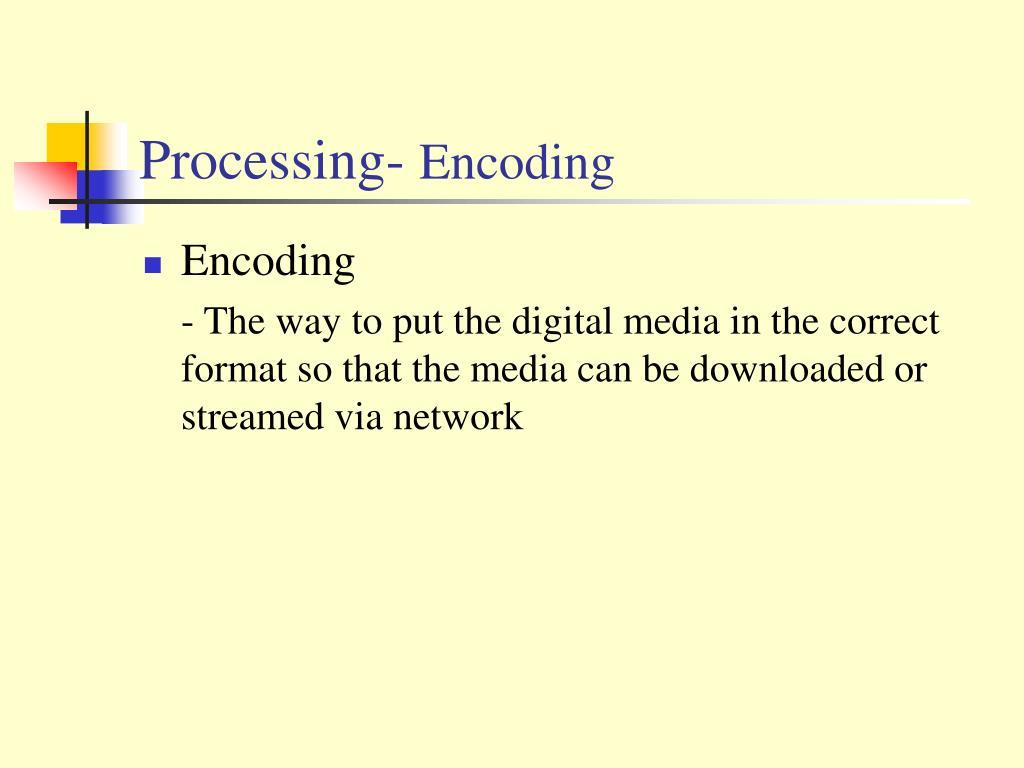 Processing-