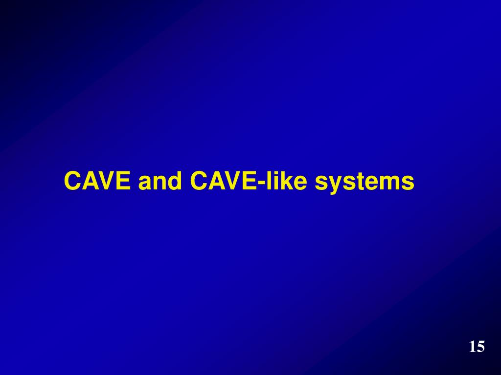 CAVE and CAVE-like systems