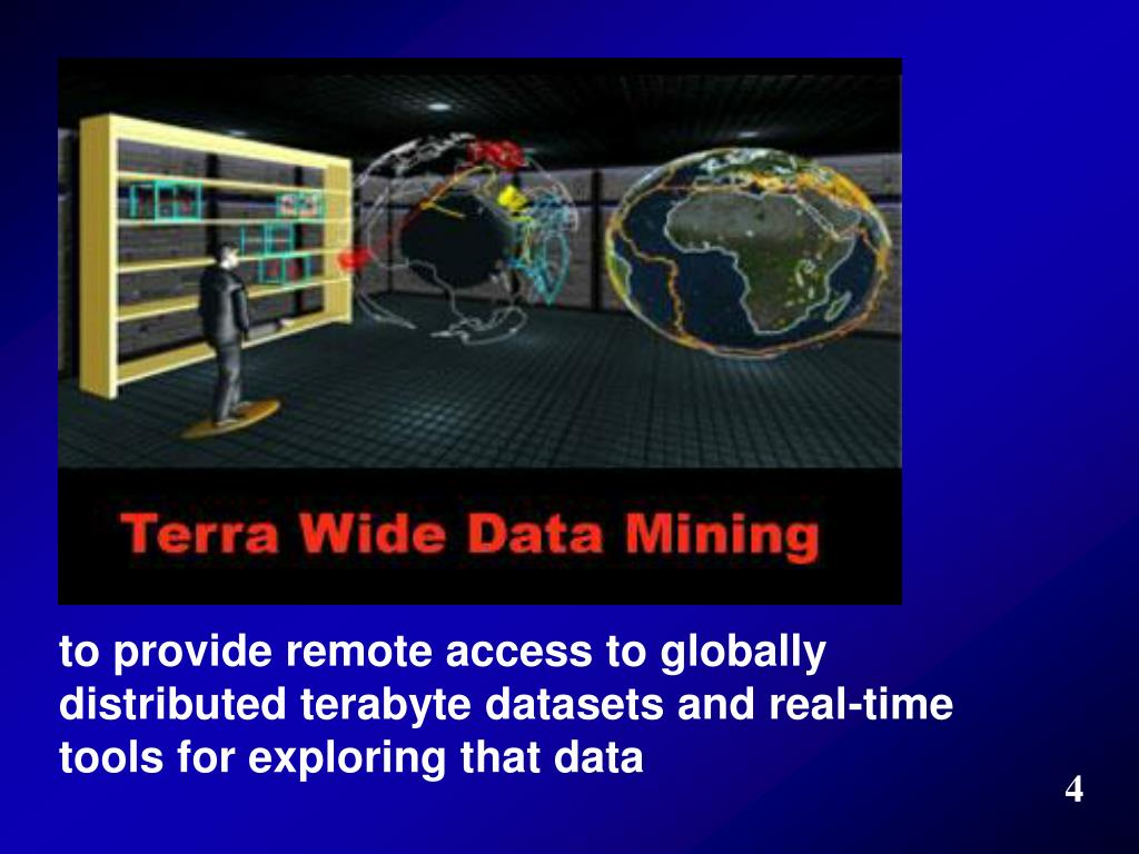 to provide remote access to globally distributed terabyte datasets and real-time tools for exploring that data