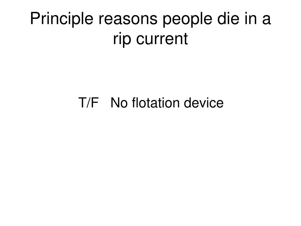 Principle reasons people die in a rip current