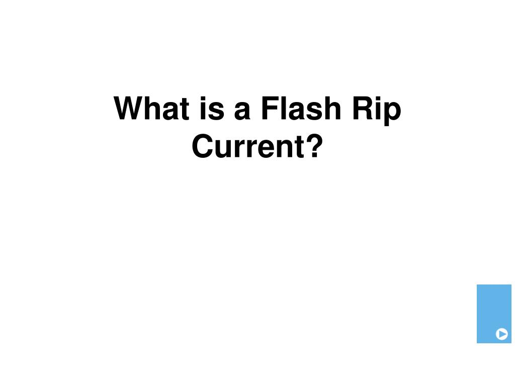 What is a Flash Rip Current?