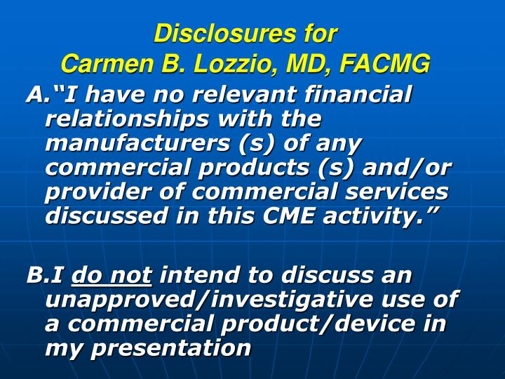 Disclosures for carmen b lozzio md facmg