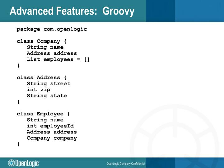 Advanced Features:  Groovy