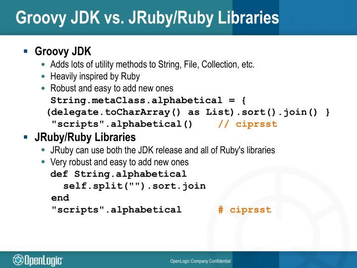 Groovy JDK vs. JRuby/Ruby Libraries