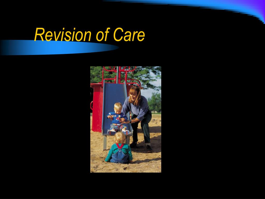 Revision of Care