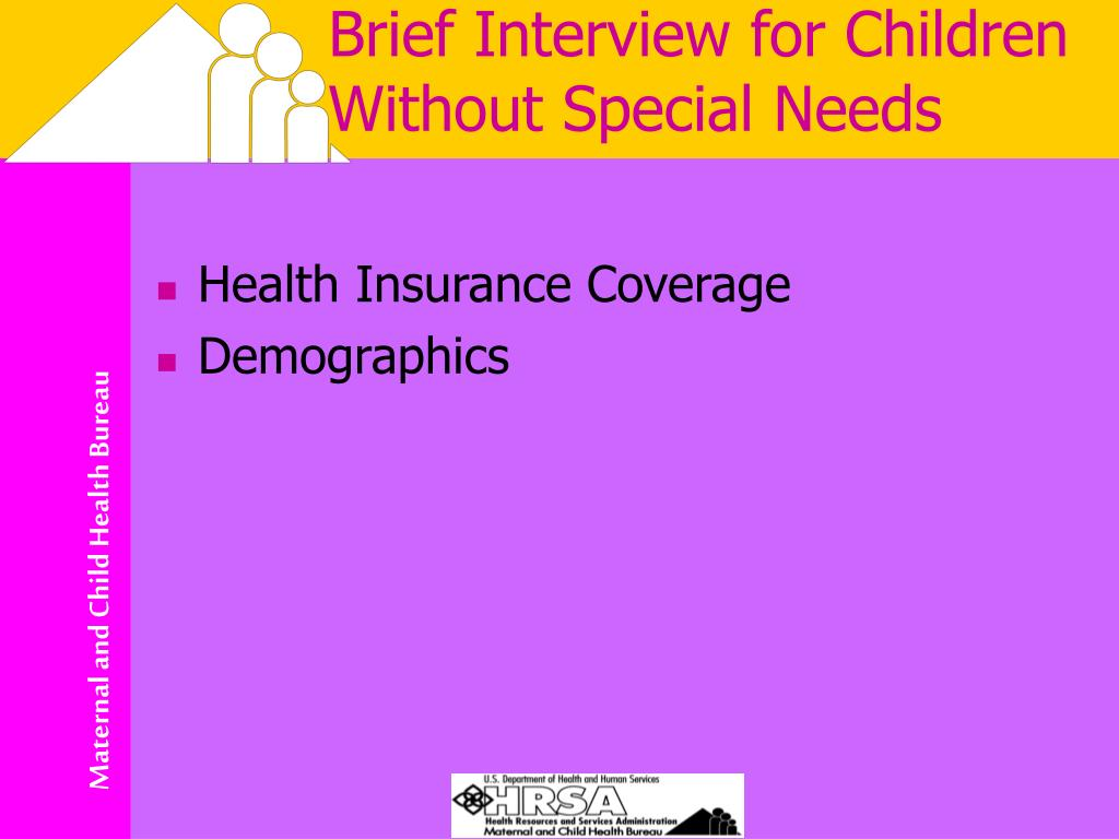Brief Interview for Children Without Special Needs