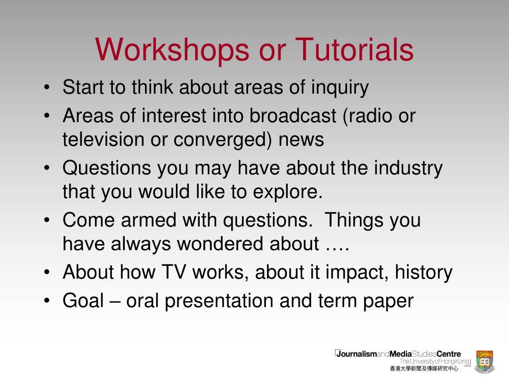 Workshops or Tutorials
