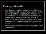 case question 1a