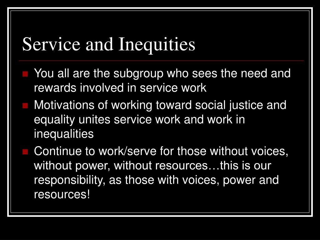 Service and Inequities