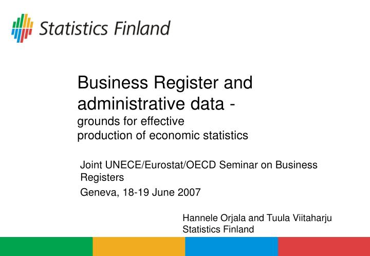 Business register and administrative data grounds for effective production of economic statistics