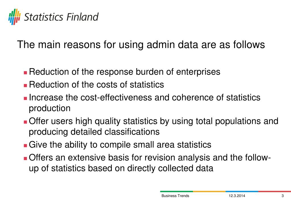 The main reasons for using admin data are as follows