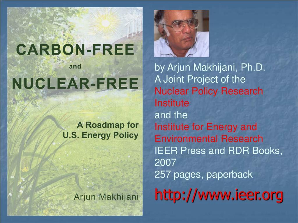 by Arjun Makhijani, Ph.D.
