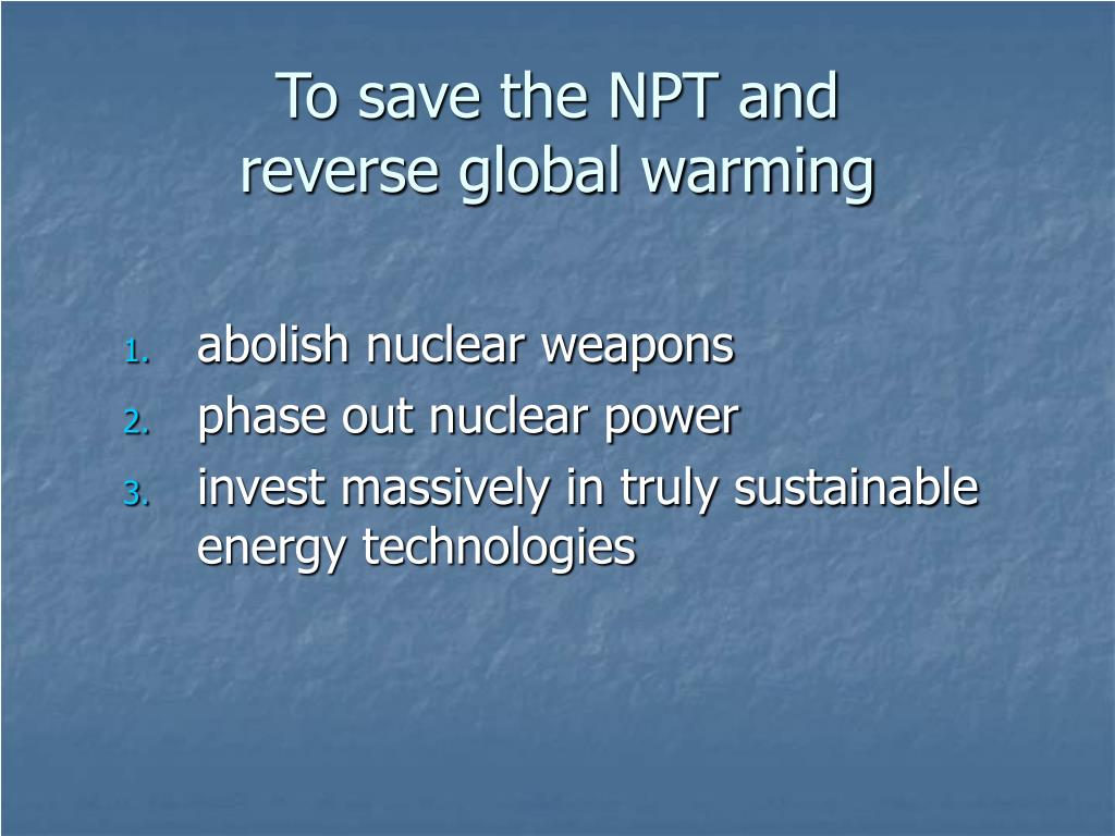 To save the NPT and