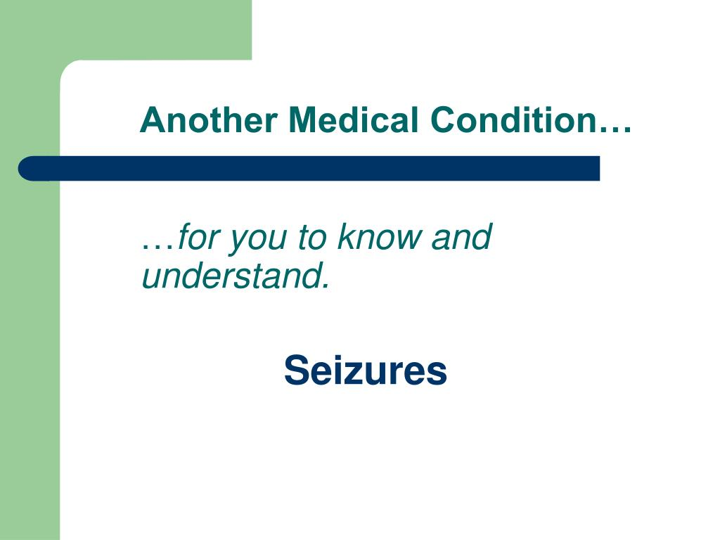 Another Medical Condition…