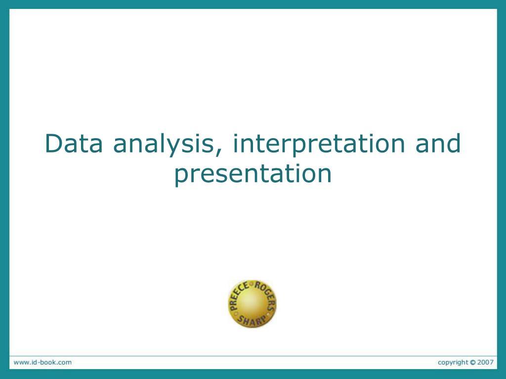 Data analysis, interpretation and presentation