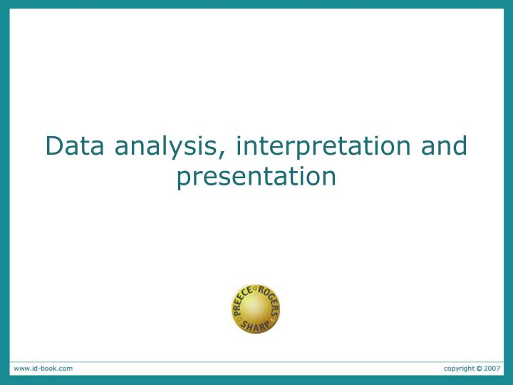 Data analysis interpretation and presentation l.jpg