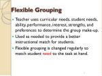 flexible grouping