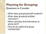 planning for grouping questions to consider