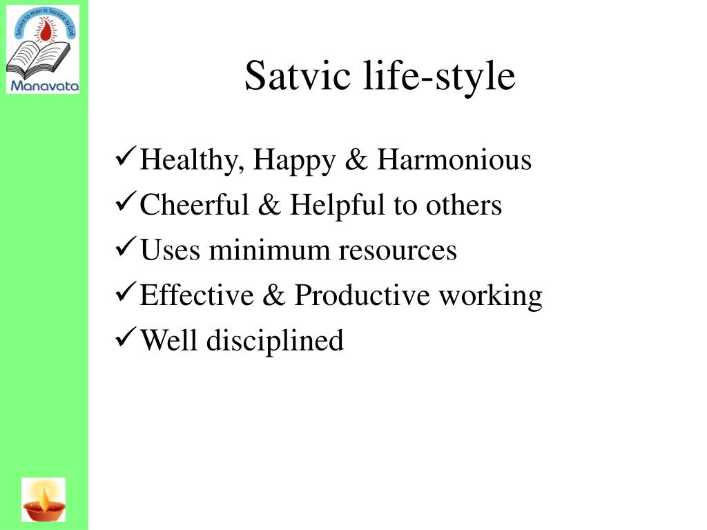 Satvic life-style
