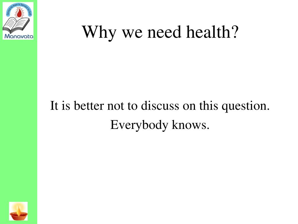 Why we need health?