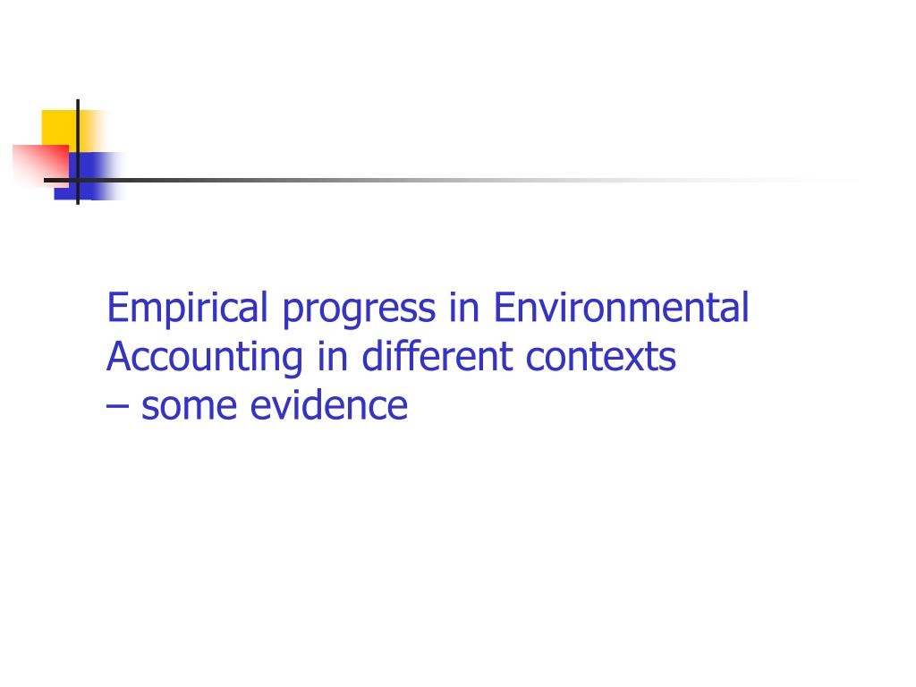 Empirical progress in Environmental Accounting in different contexts