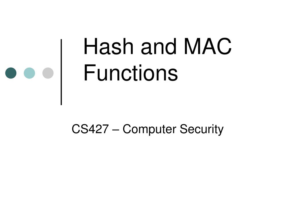 Hash and MAC Functions