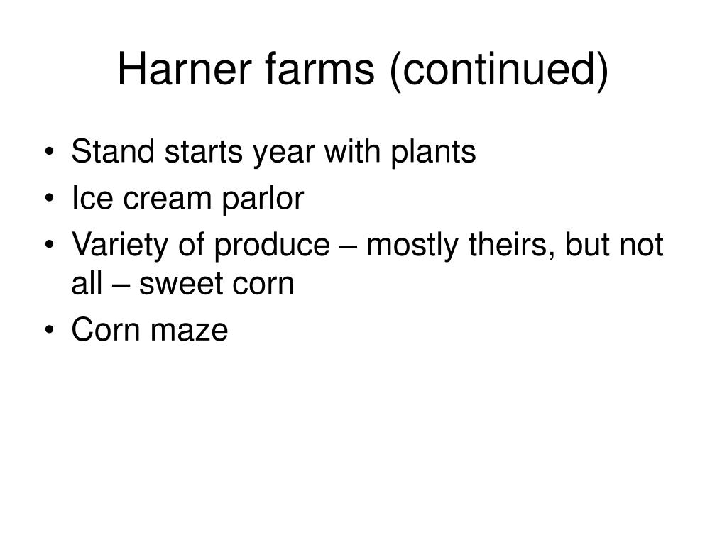 Harner farms (continued)