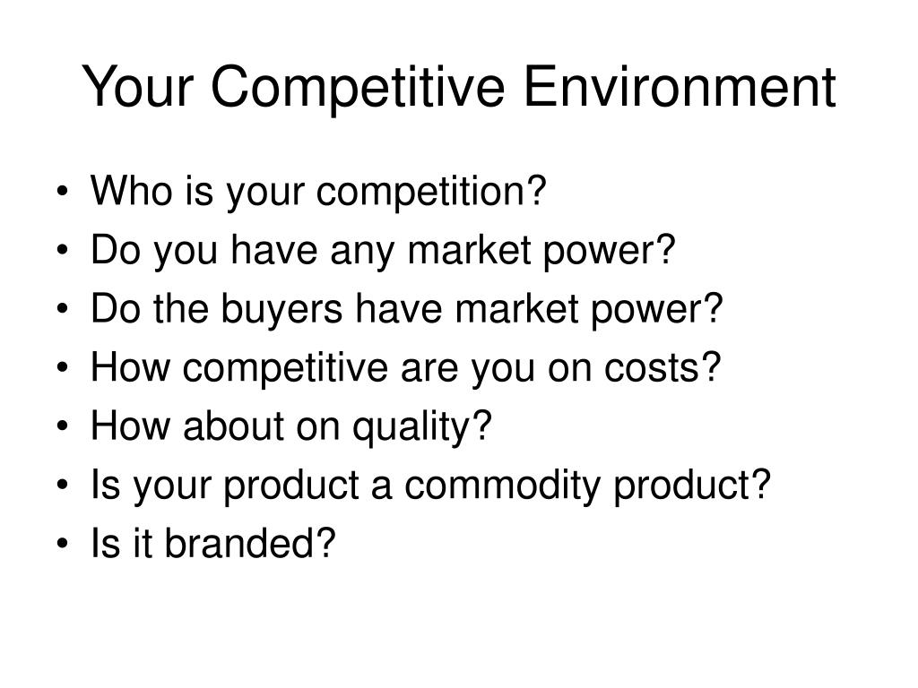 Your Competitive Environment