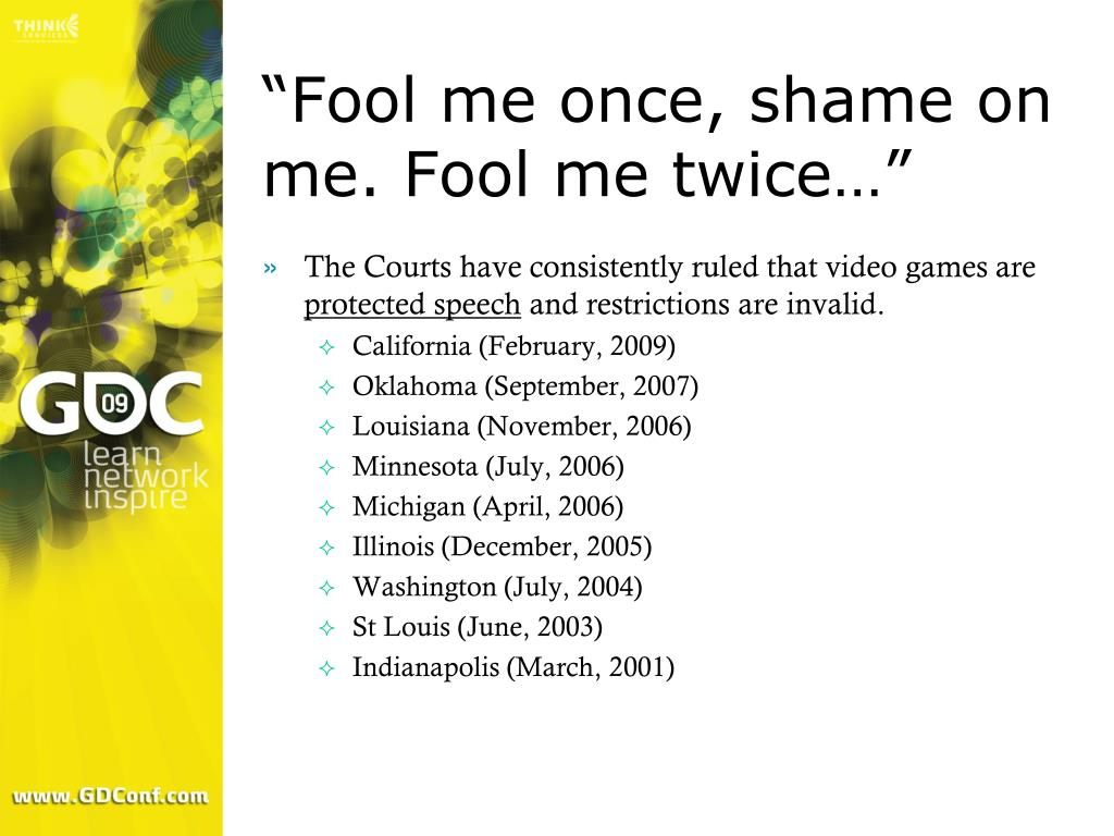 """Fool me once, shame on me. Fool me twice…"""