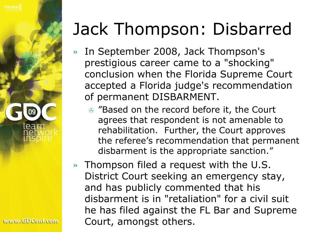 Jack Thompson: Disbarred