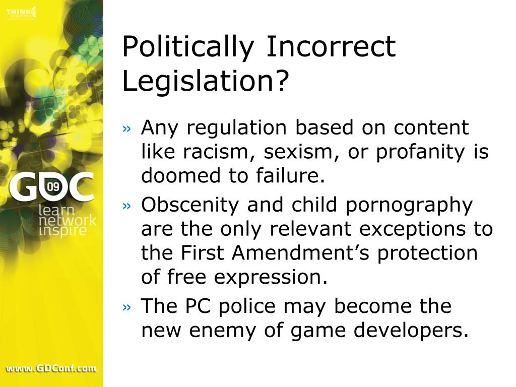Politically Incorrect Legislation?