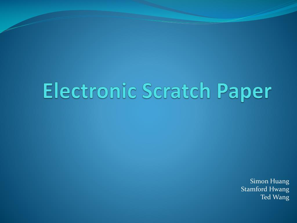 Electronic Scratch Paper