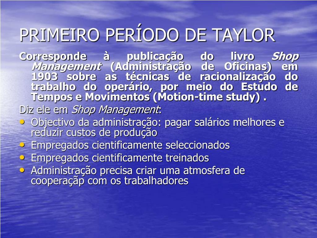 PRIMEIRO PERÍODO DE TAYLOR