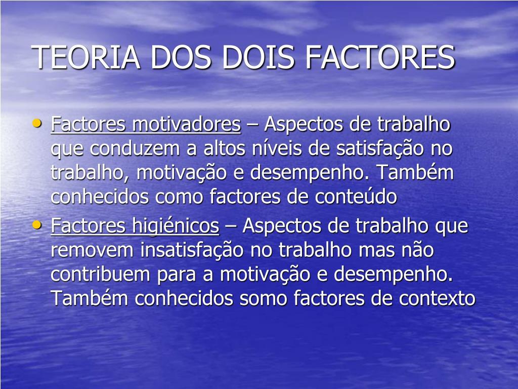 TEORIA DOS DOIS FACTORES