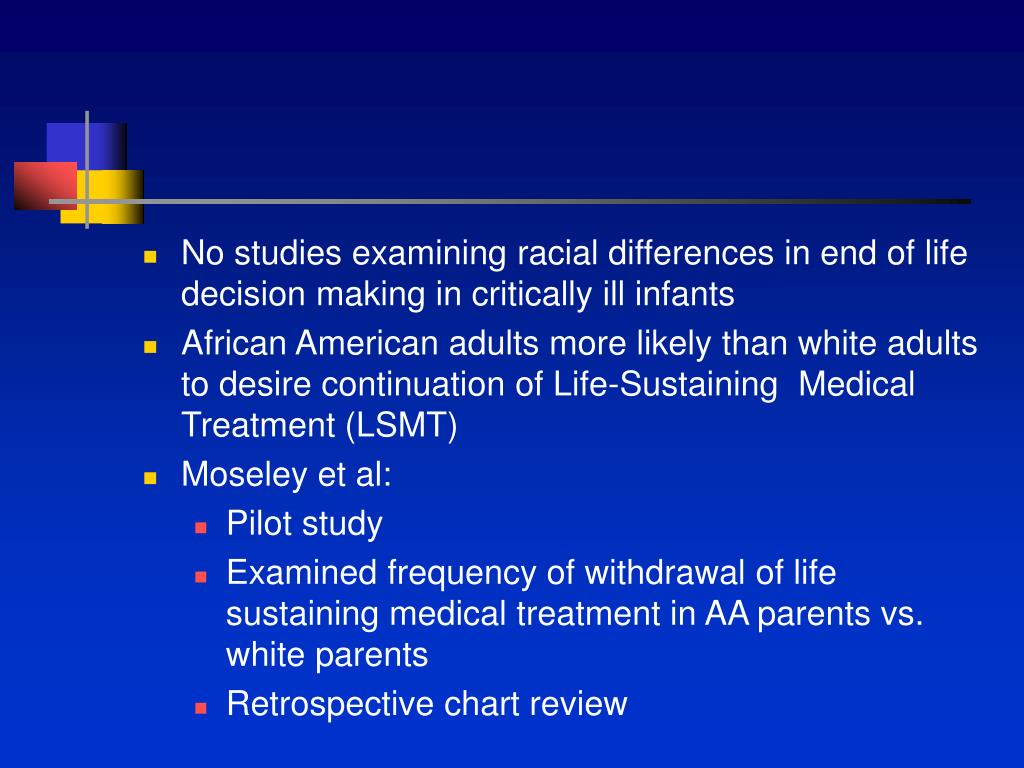 No studies examining racial differences in end of life decision making in critically ill infants
