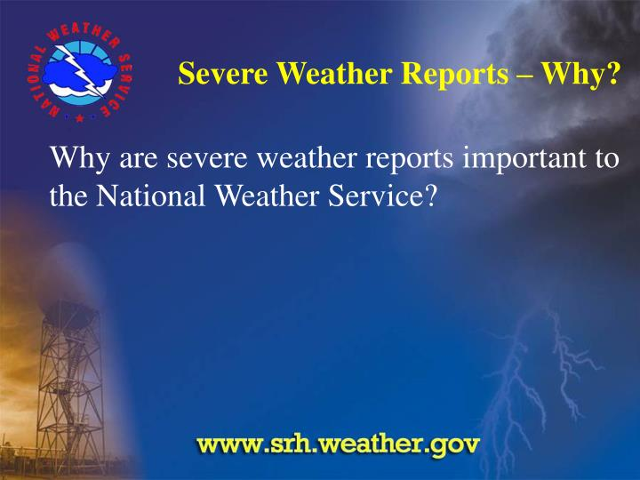 Severe weather reports why