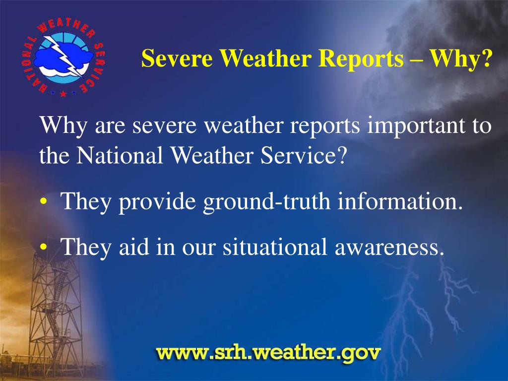 Severe Weather Reports – Why?