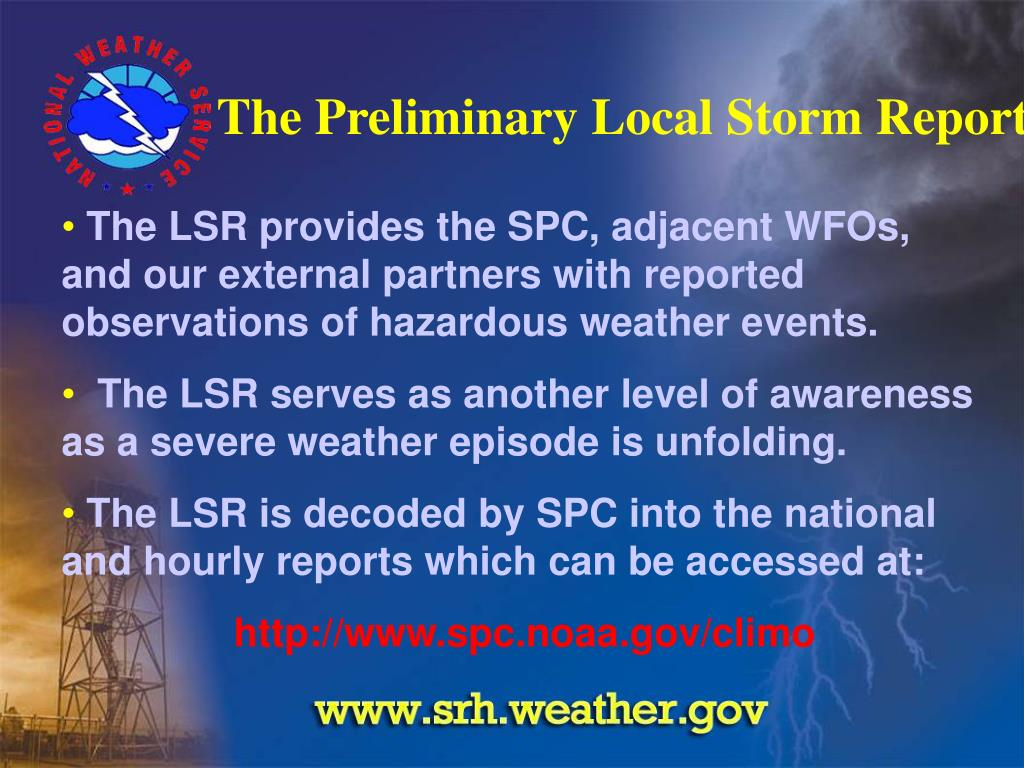 The Preliminary Local Storm Report